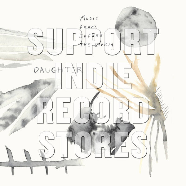 Daughter - Music From Before The Storm (RSD2018)