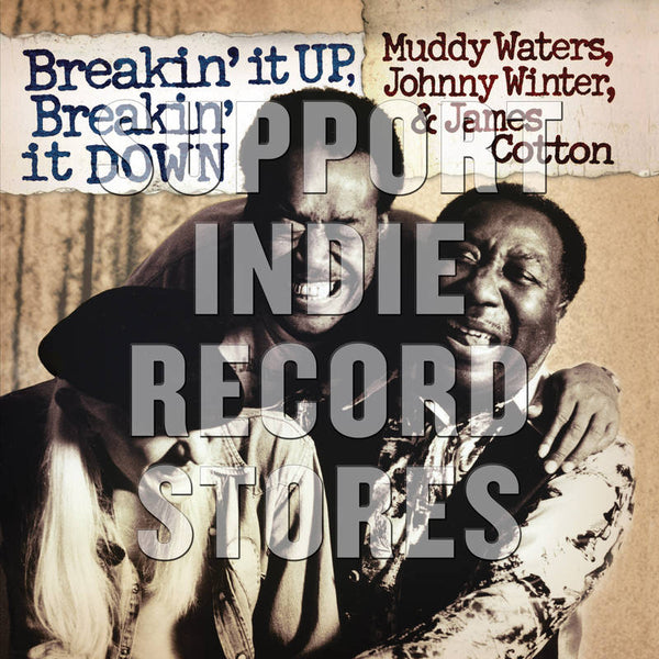 Muddy Waters, Johnny Winter, James Cotton - Breakin' It Up.. (RSDBF2018)