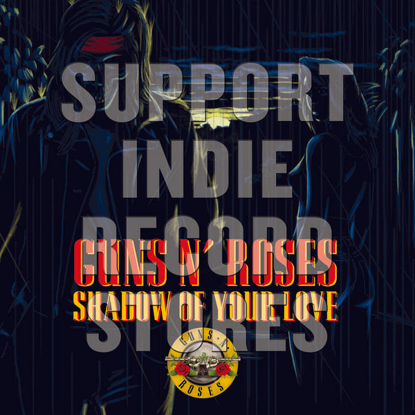 "Guns N Roses - Shadow Of Your Love 7"" (RSDBF2018)"