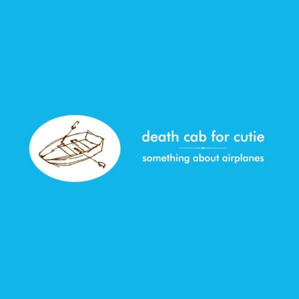 Death Cab For Cutie - Something About Airplanes (Reissue)