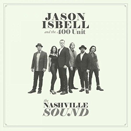 Jason Isbell + The 400 Unit - The Nashville Sound
