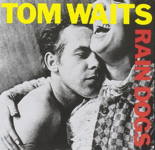 Waits, Tom - Rain Dogs