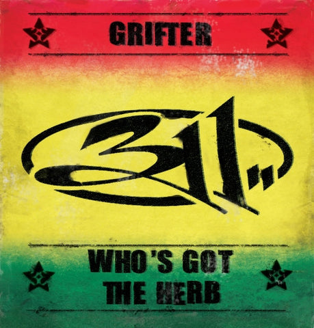 "311 - Grifter/Who's Got The Herb 7"" (RSD 2015)"