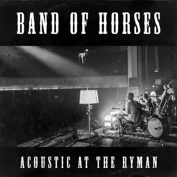 Band Of Horses - Acoustic At The Ryman