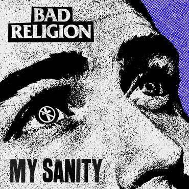 "Bad Religion - My Sanity 7"" (RSD2019)"