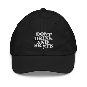 DONT DRINK AND SKATE - HAT