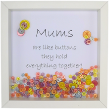 Load image into Gallery viewer, Mums Are Like Buttons (Loose) Boxed Frame | MadeWithaSmile