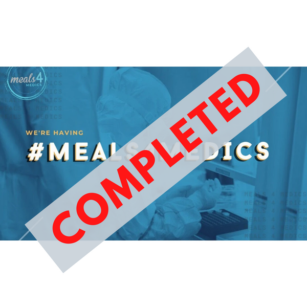 Meals for Medics *COMPLETED*