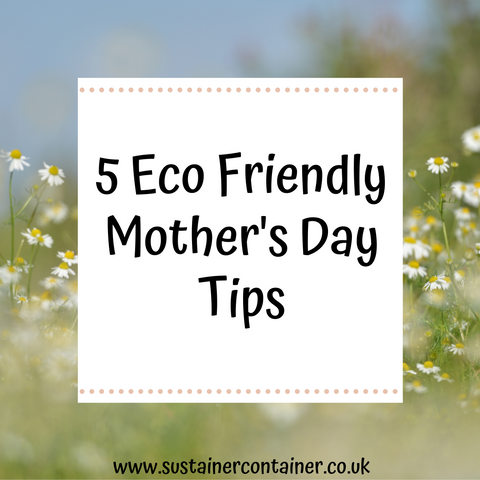 5 Eco Friendly Mother's Day Tips