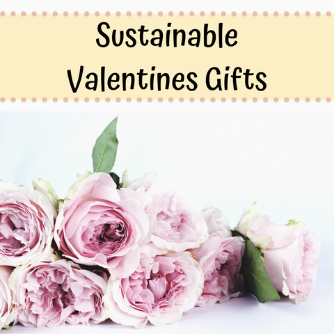 Sustainable Valentines Gifts