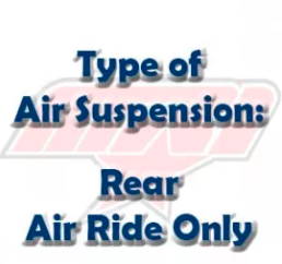 Type of Air Suspension: Rear Air Ride Only