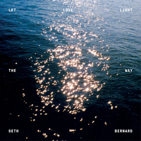"Seth Bernard ""Let Love Light the Way"""