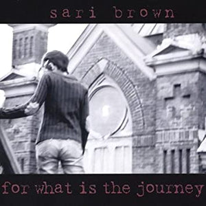 Sari Brown - For What is the Journey CD