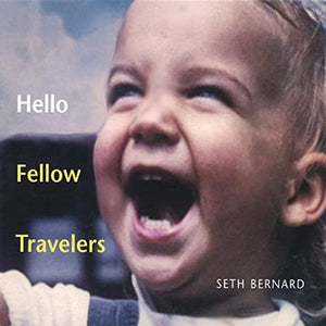 Seth Bernard - Hello Fellow Travelers CD