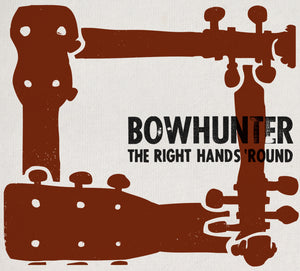 Bowhunter - The Right Hands 'Round CD