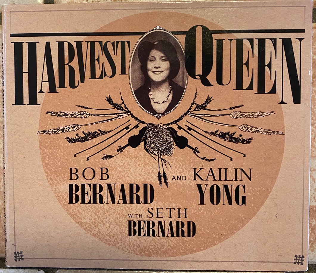 Bob Bernard & Kailin Yong - Harvest Queen CD