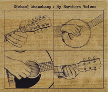 Load image into Gallery viewer, Michael Beauchamp-Cohen - My Northern Voices CD