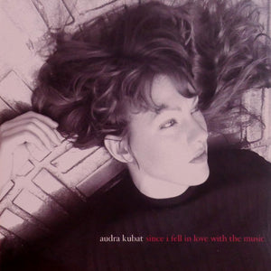 Audra Kubat - Since I Fell in Love with the Music CD