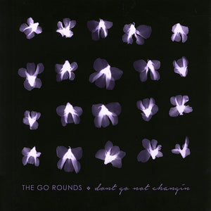 The Go Rounds - Dont Go Not Changin CD