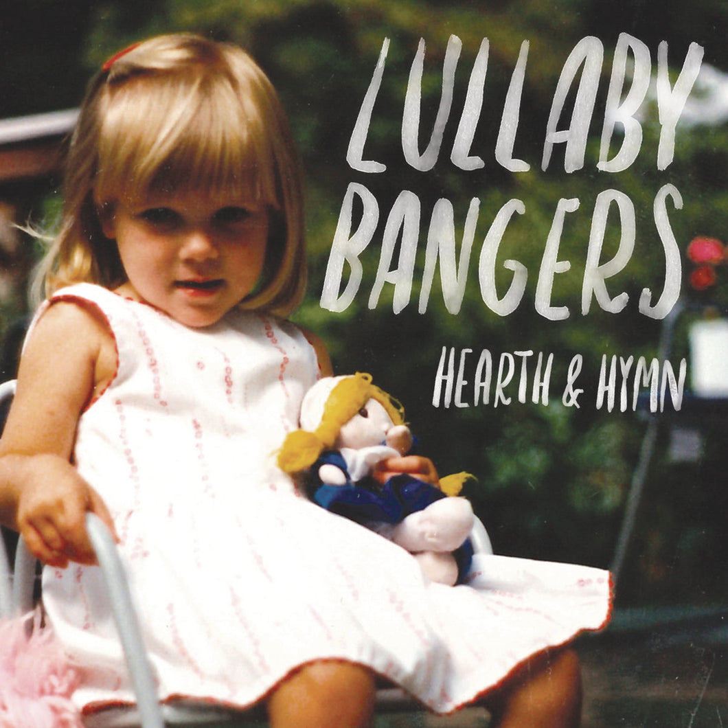 Hearth & Hymn - Lullaby Bangers CD