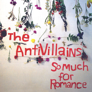 The Antivillains - So Much For Romance CD