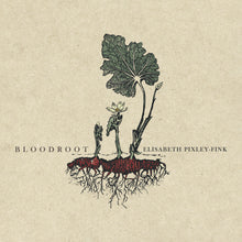 Load image into Gallery viewer, Elisabeth Pixley-Fink - Bloodroot Limited Edition CD