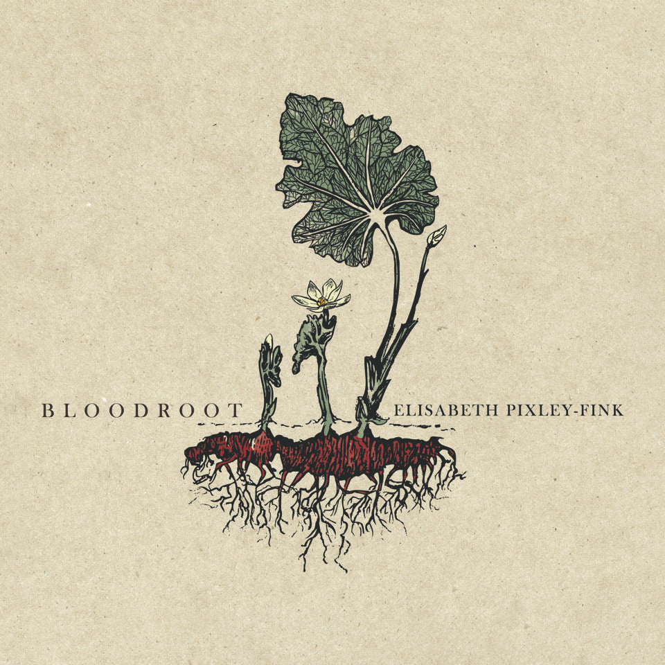 Elisabeth Pixley-Fink - Bloodroot Limited Edition CD