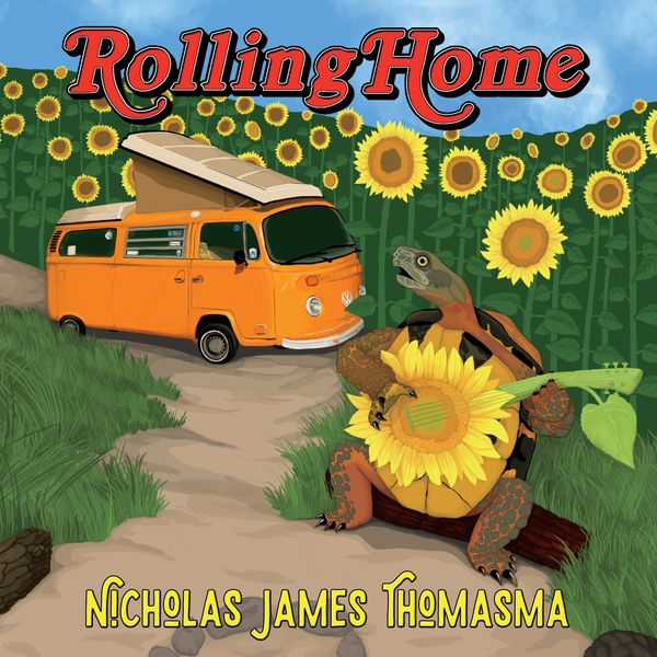 Nicholas James Thomasma - Rolling Home