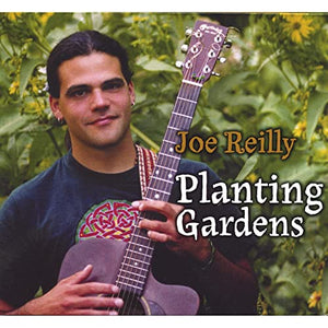 Joe Reilly - Planting Gardens CD