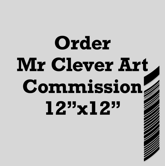 Order a Commission 12x12 Fine Art Unique Print