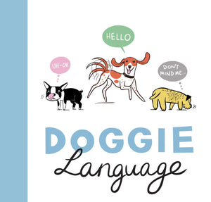 Doggie Language: A Dog Lover's Guide to Understanding your Best Friend.  Lili Chin (Book)