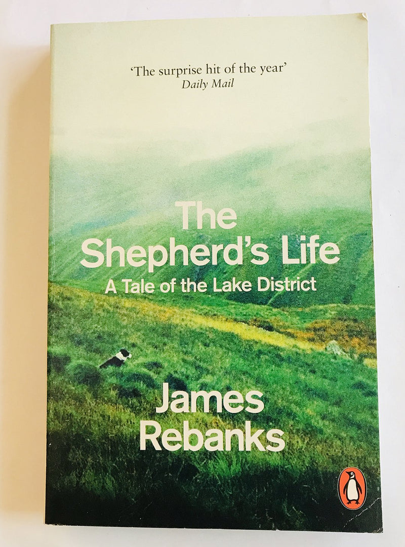 The Shepherd's Life (A Tale of the Lake District) by James Redbanks