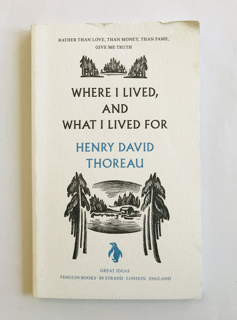 Where I lived and What I Lived For by Henry David Thoreau
