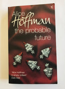 The Probable Future, by Alice Hoffman