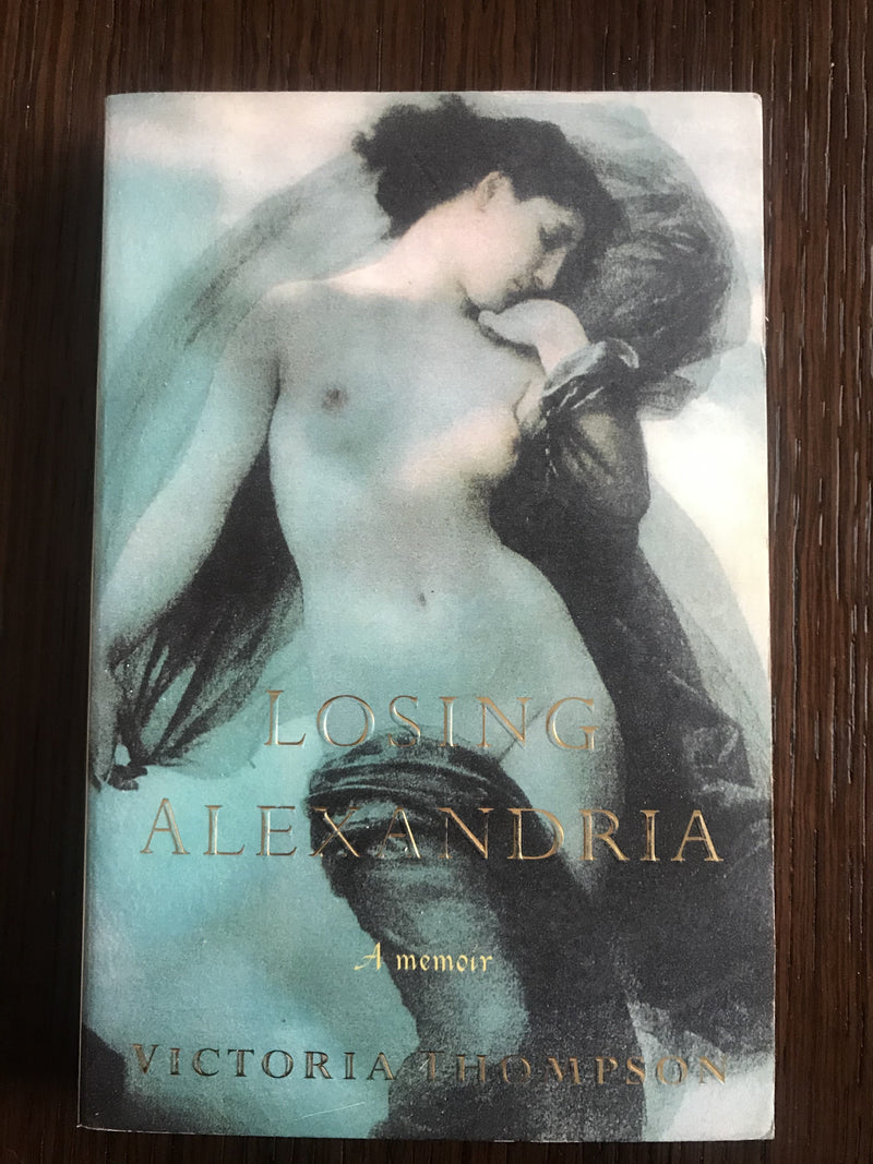 Losing Alexandria, A Memoir by Victoria Thompson