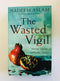 The Wasted Vigil by Nadeem by Nadeem Aslam