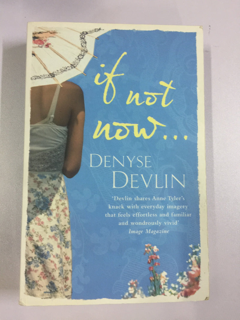 If Not Now by Denyse Devlin