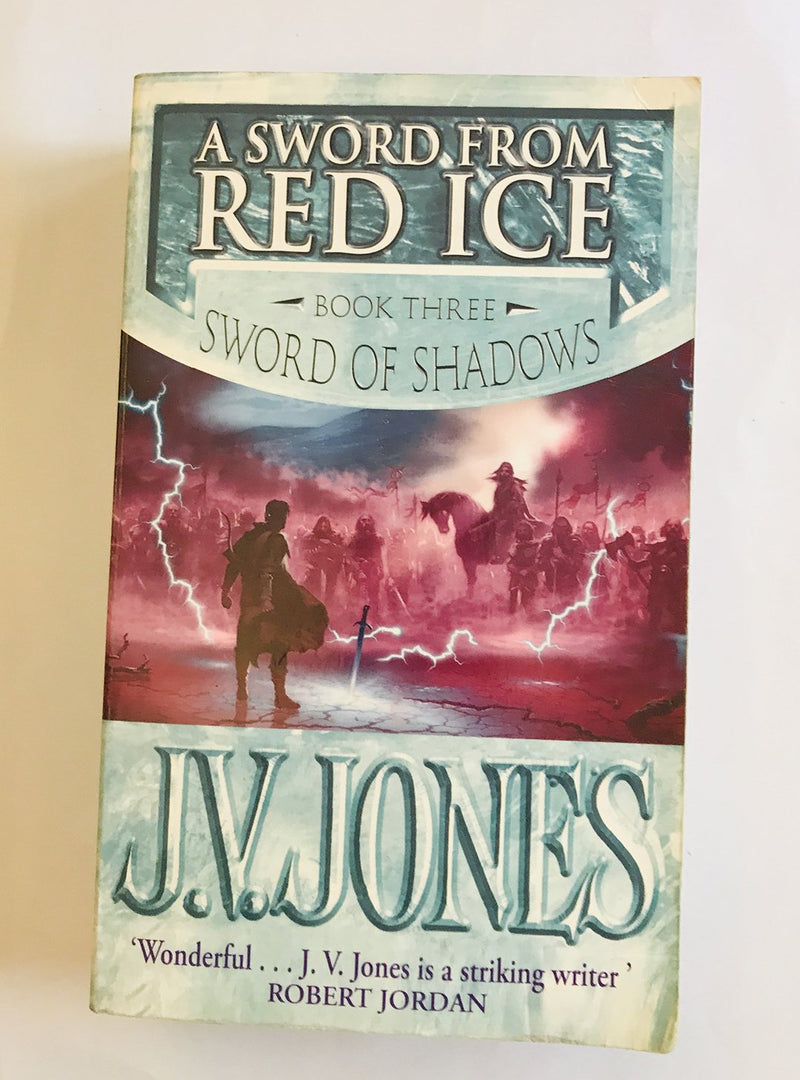 A Sword From Red Ice by J.V. Jones (Book 3 of the Sword of Shadows )