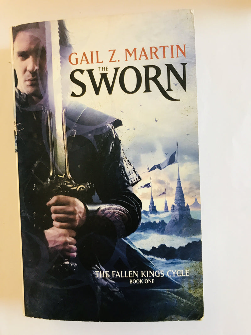 The Sworn by Gail Z Martin (The Fallen Kings Cycle: Book One)