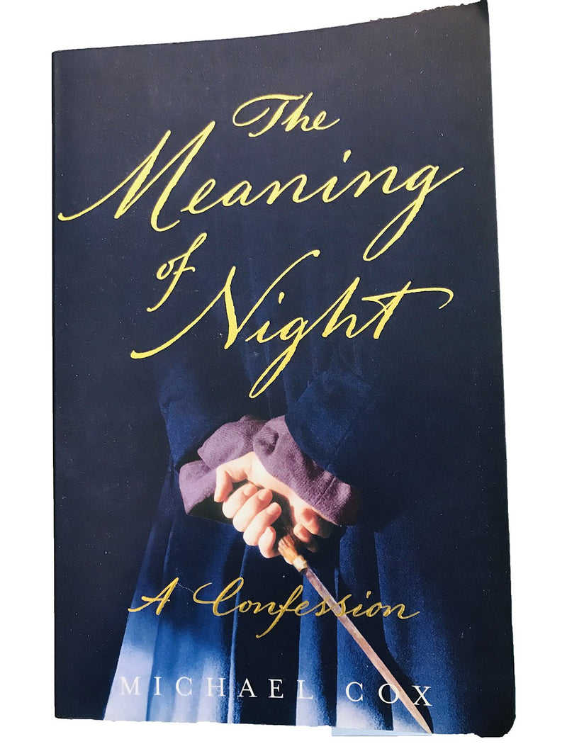 The Meaning Of Night , A confession by Michael Cox