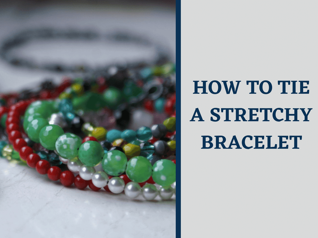 How To Tie A Stretchy Bracelet Using A Surgeon's Knot