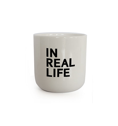 In real life - IN REAL LIFE (Mug)