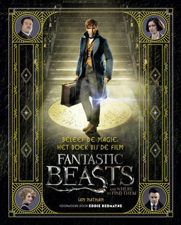 Beleef de magie: Het boek bij de film Fantastic Beasts and Where to Find Them
