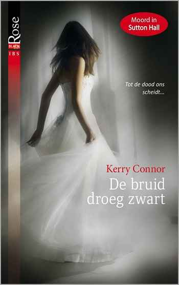 Black Rose 45A – Kerry Connor – De bruid droeg zwart
