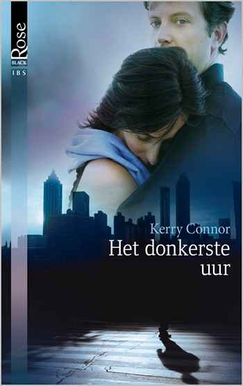 Black Rose 7A – Kerry Connor – Het donkerste uur