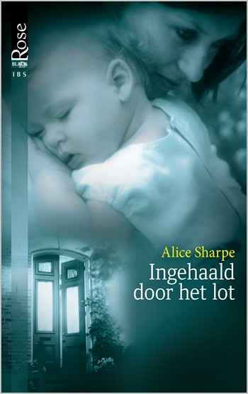 Black Rose 8A – Alice Sharpe – Ingehaald door het lot