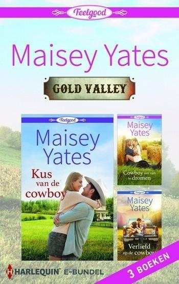 Harlequin Feelgood – Maisey Yates – Gold Valley (3-in-1)