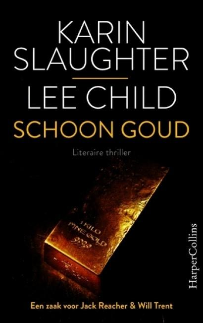 Karin Slaughter – Lee Child – Schoon goud