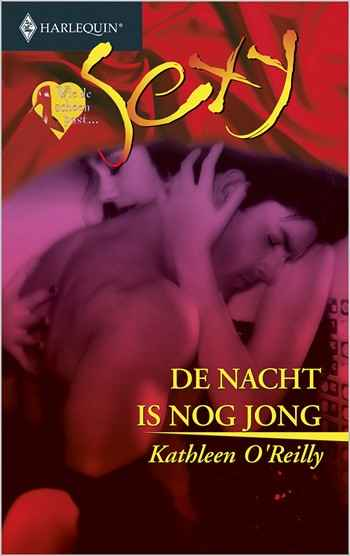 Sexy 151 – Kathleen O'Reilly – De nacht is nog jong