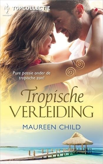 Topcollectie 103 – Maureen Child – Tropische verleiding